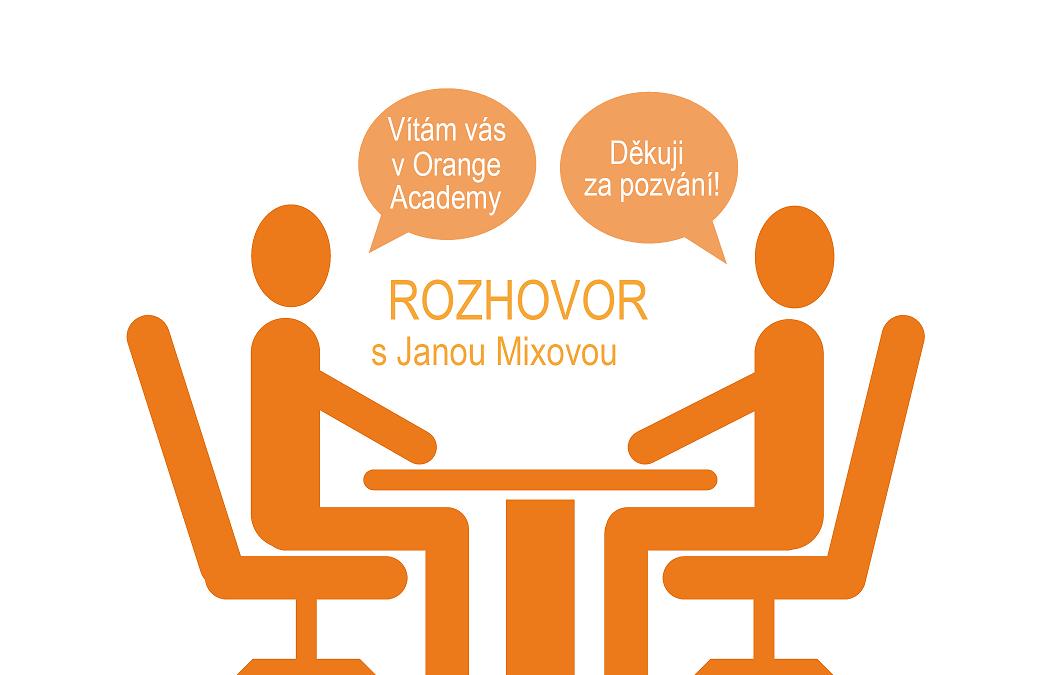 ROZHOVOR s paní Janou Mixovou: Když člověk chce, dokáže všechno.